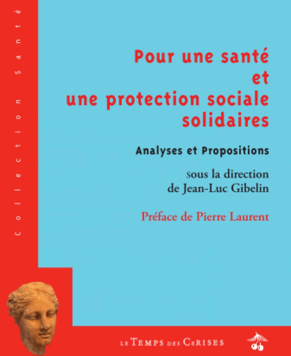 Pour une santé et une protection sociale solidaires. La préface de Pierre Laurent.
